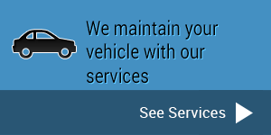 We maintain your vehicle with our services - See Services